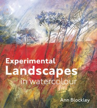 Experimental Landscapes in Watercolour, Ann Blockley