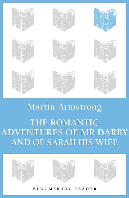 The Romantic Adventures of Mr. Darby and of Sarah His Wife, Martin Armstrong