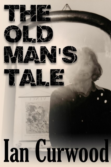 The Old Man's Tale, Ian Curwood