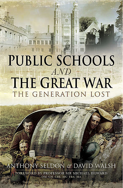 Public Schools and The Great War, Anthony Seldon, David Walsh
