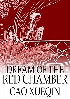 The Dream of the Red Chamber, Xueqin Cao