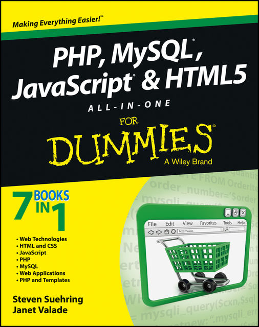 PHP, MySQL, JavaScript & HTML5 All-in-One For Dummies, Steve Suehring, Janet Valade
