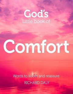 God's Little Book of Comfort, Richard Daly