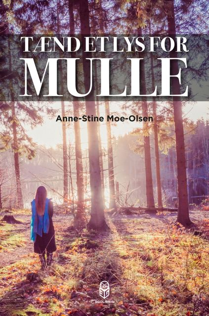 Tænd et lys for Mulle, Anne-Stine Moe-Olsen
