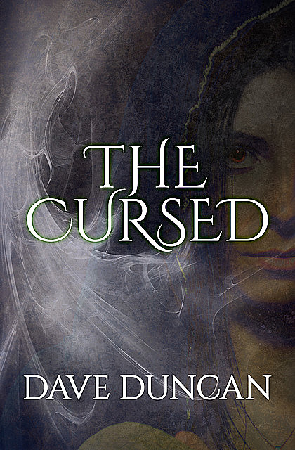 The Cursed, Dave Duncan