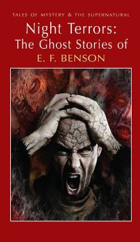 Night Terrors: The Ghost Stories of E.F. Benson, Edward Benson, David Stuart Davies