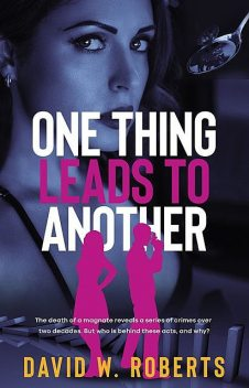 One Thing Leads to Another, David Roberts