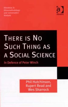 There is No Such Thing as a Social Science, Rupert Read, Phil Hutchinson, Wes Sharrock