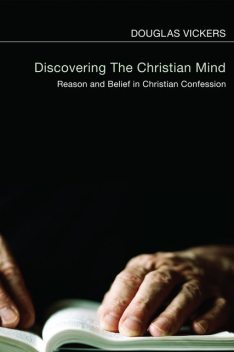 Discovering the Christian Mind, Douglas Vickers