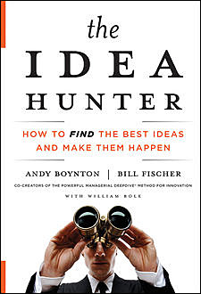 The Idea Hunter, Bill Fischer, Andy Boynton