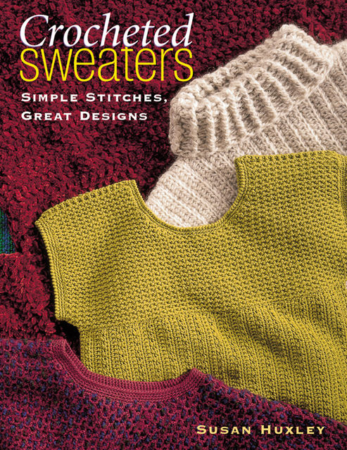 Crocheted Sweaters, Susan Huxley