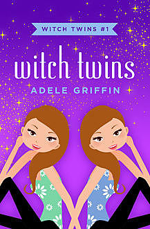 Witch Twins, Adele Griffin