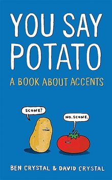 You Say Potato, David Crystal, Ben Crystal