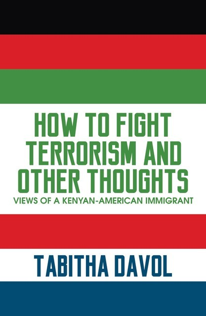 How to Fight Terrorism and Other Thoughts, Tabitha Davol