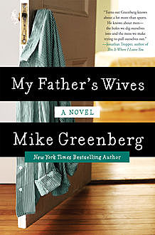 My Father's Wives, Mike Greenberg