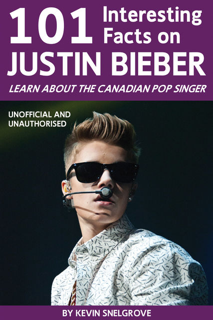 101 Interesting Facts on Justin Bieber, Kevin Snelgrove