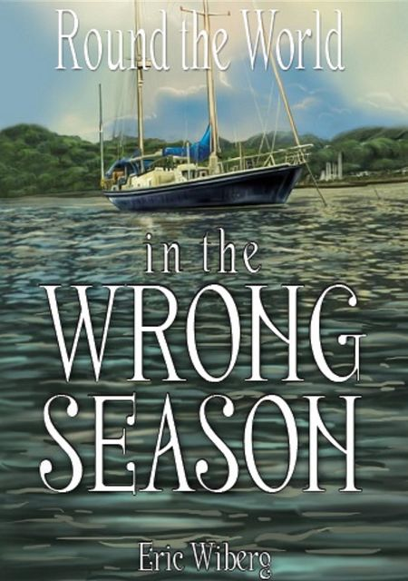 Round the World in the Wrong Season, Eric Wiberg