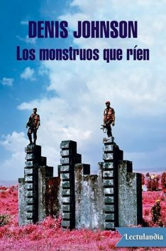 Los monstruos que ríen, Denis Johnson