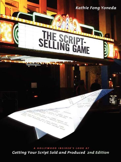 The Script Selling Game- 2nd edition, Kathie Fong Yoneda