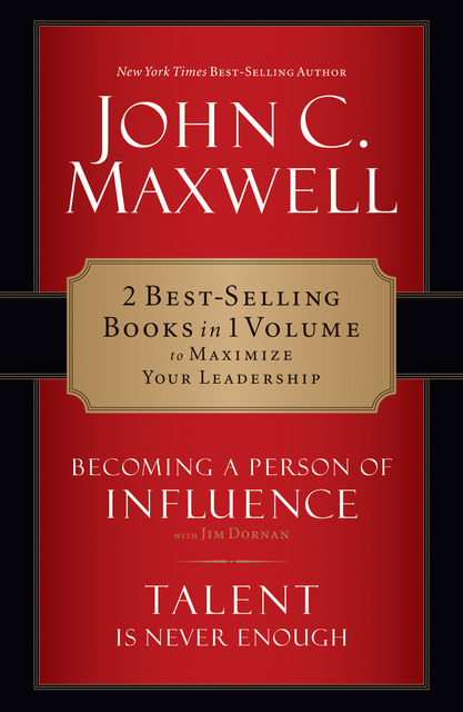 Talent Is Never Enough & Becoming a Person of Influence, Maxwell John