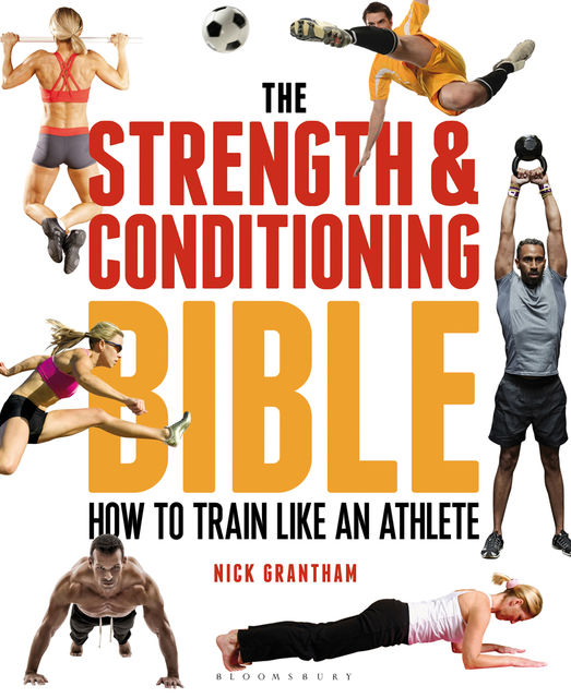 The Strength and Conditioning Bible, Nick Grantham