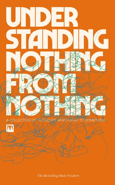 Understanding Nothing From Nothing, Morgan Schell