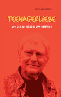 Teenagerliebe, Martin Goldstein