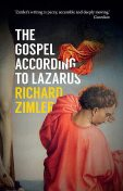 The Gospel According to Lazarus, Richard Zimler