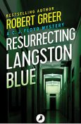 Resurrecting Langston Blue, Robert Greer