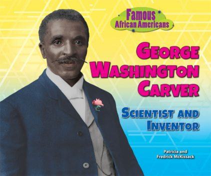 George Washington Carver, Fredrick McKissack, Patricia McKissack
