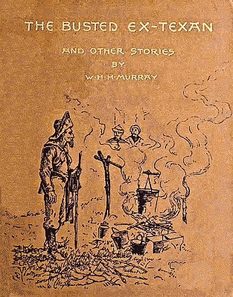 The Busted Ex-Texan and Other Stories, W.H.H.Murray