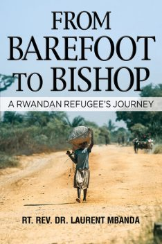 From Barefoot to Bishop, RT. Rev. Mbanda