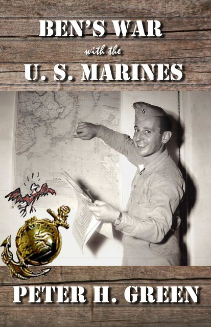Ben's War with the U. S. Marines, Peter H Green