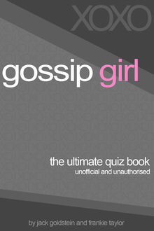 Gossip Girl – The Ultimate Quiz Book, Jack Goldstein