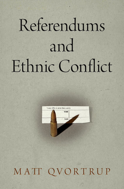 Referendums and Ethnic Conflict, Matt Qvortrup