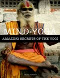 Mind Yoga – Amazing Secrets of the Yogi, Haanel Charles