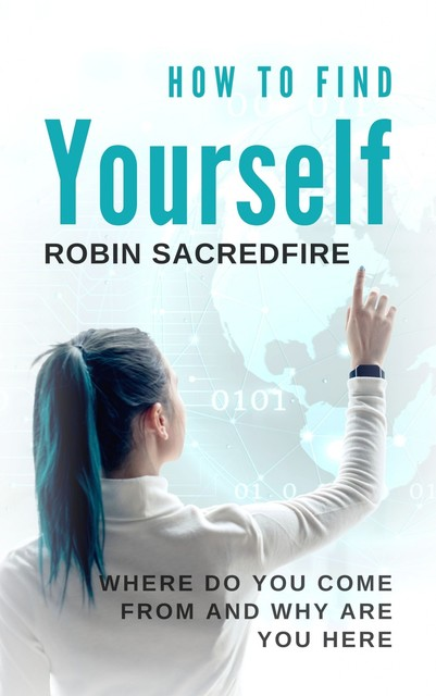 How to Find Yourself, Robin Sacredfire