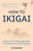 How to Ikigai, Tim Tamashiro