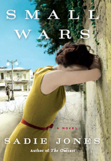 Small Wars, Sadie Jones