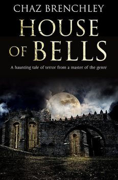 House of Bells, Chaz Brenchley