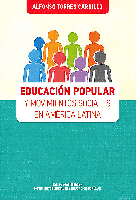 Educación popular y movimientos sociales en América Latina, Alfonso Torres Carrillo