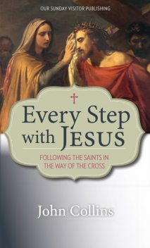 Every Step with Jesus, John Collins
