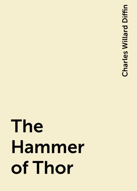 The Hammer of Thor, Charles Willard Diffin