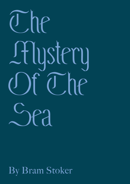 The Mystery Of The Sea, Bram Stoker
