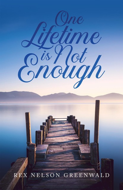 One Lifetime Is Not Enough, Rex Nelson Greenwald