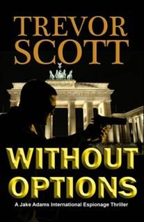 Without Options, Trevor Scott