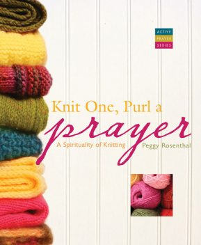 Knit One, Purl a Prayer, Peggy Rosenthal