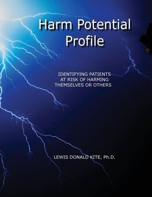 HARM POTENTIAL PROFILE, Ph.D. Lewis Donald Kite