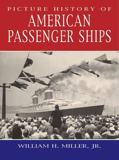 Picture History of American Passenger Ships, William Miller