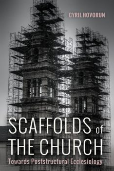 Scaffolds of the Church, Cyril Hovorun